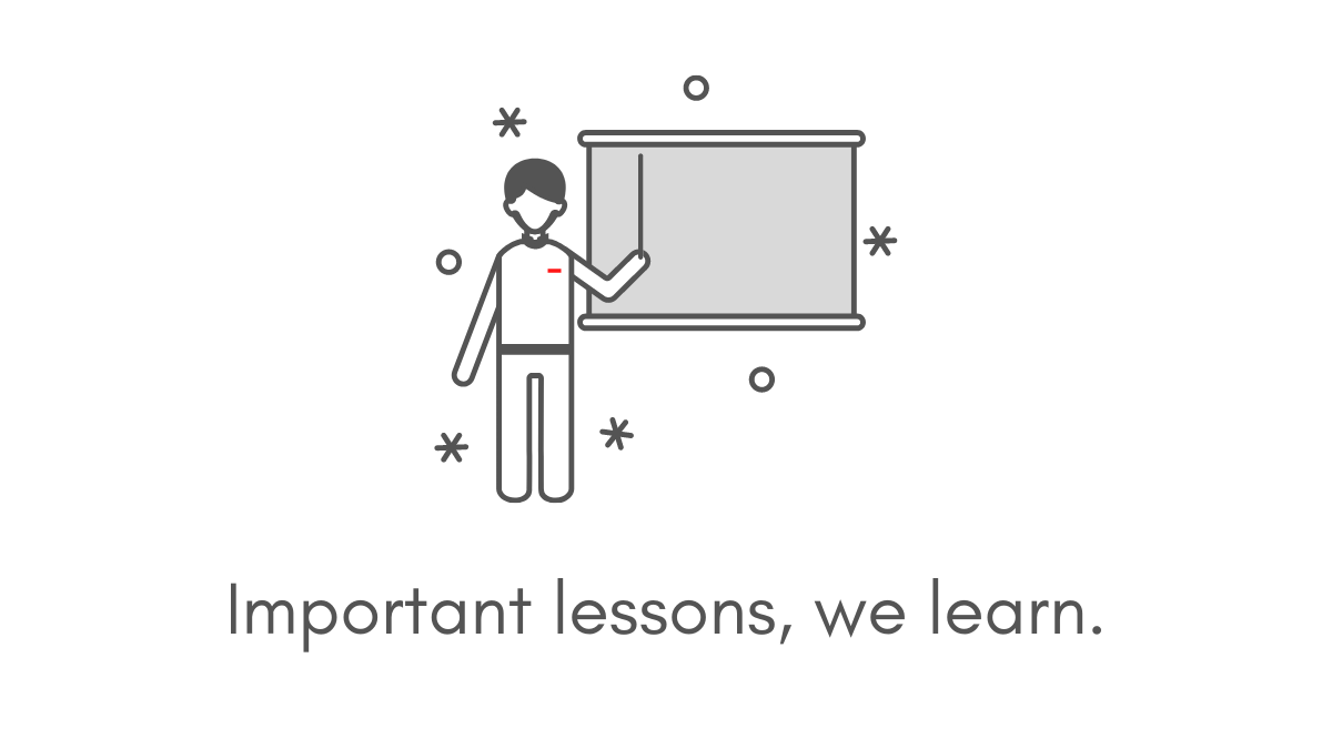 Important lessons, we learn.